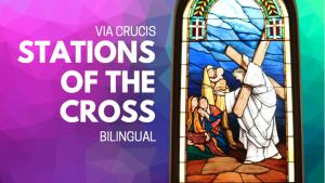 Stations of the Cross / Via Crucis - Bilingual